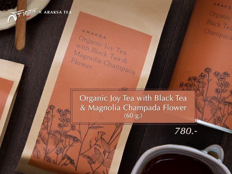 เมนูOrganic Joy Tea with Black Tea & Magnolia Champada Flower (60 g.)   ร้านAraksa Tea X Saranros